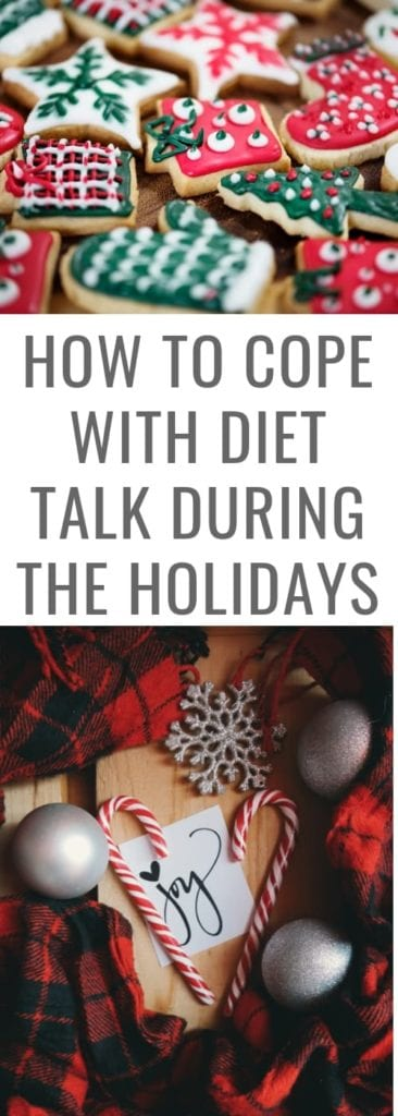 How to Cope with Diet Talk During the Holidays from friends and family